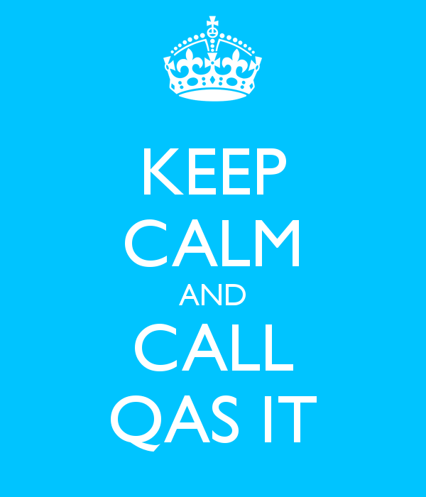 Keep calm and call QAS IT